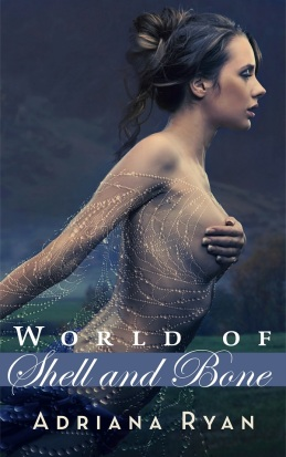World of Shell and Bone, by Adriana Ryan. Cover by: James Helps (http://humblenations.com/)
